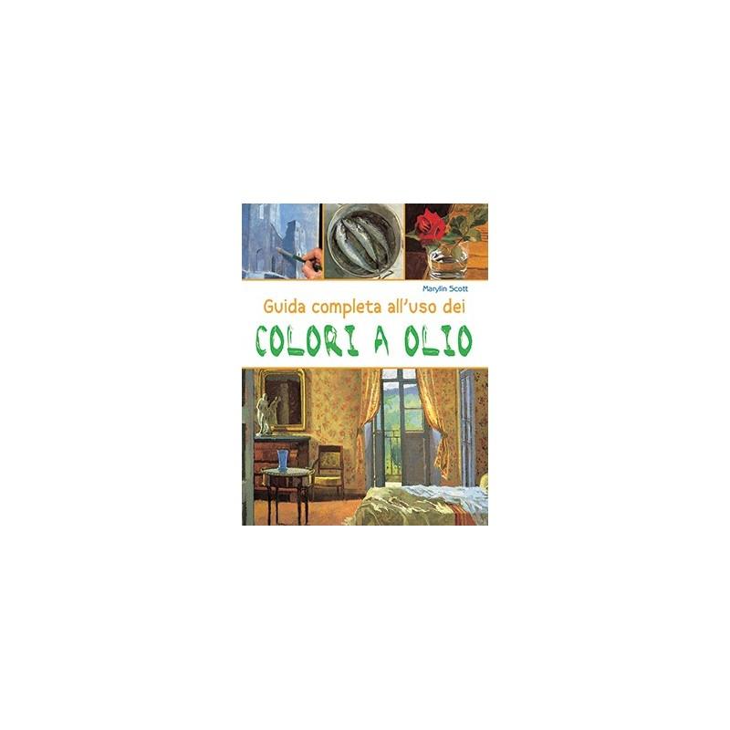 Guida completa all'uso dei colori ad olio